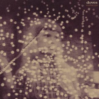 Cedar EP (doves) [Casino Records CHIP001] 10 Inch Vinyl Single EP [front cover]