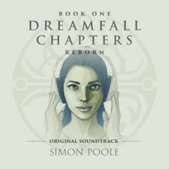 Dreamfall Chapters Reborn - Original Digital Soundtrack (Simon Poole) [cover art]