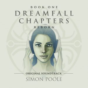 Dreamfall Chapters Reborn - Original Digital Soundtrack (Simon Poole) [cover art]
