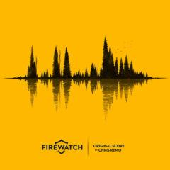 Firewatch Original Score by Chris Remo [digital album cover]