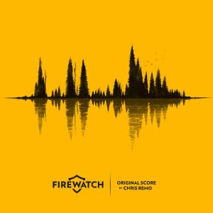 Firewatch Original Score by Chris Remo [digital album cover]
