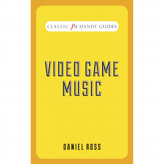 Video Game Music (Classic FM Handy Guides) [cover]