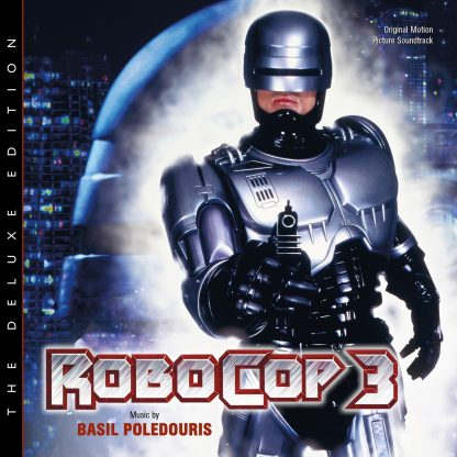 RoboCop 3 - The Deluxe Edition Soundtrack (CD) [cover art]