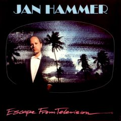 Jan Hammer - Escape From Television (cover art)