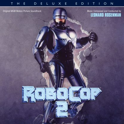 RoboCop 2 - The Deluxe Edition - Original Motion Picture Soundtrack (Leonard Rosenman) [CD] (cover artwork)