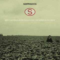 With Our Heads in the Clouds and Our Hearts in the Fields (Sleepingdog) [CD] 880316507823 (cover art)