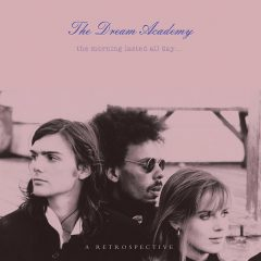 The Morning Lasted All Day - A Retrospective (Dream Academy) [cover art]