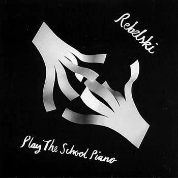 Play The School Piano (Rebelski) [Vinyl]