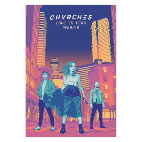 Love is Dead Tour Poster (Chvrches) 2018-2019