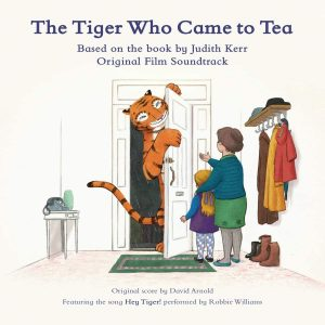 The Tiger Who Came To Tea (Original Film Soundtrack) CD (David Arnold) [cover art]