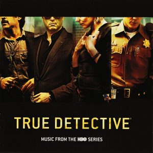 True Detective - Music from the HBO Series (Soundtrack CD) [cover artwork]