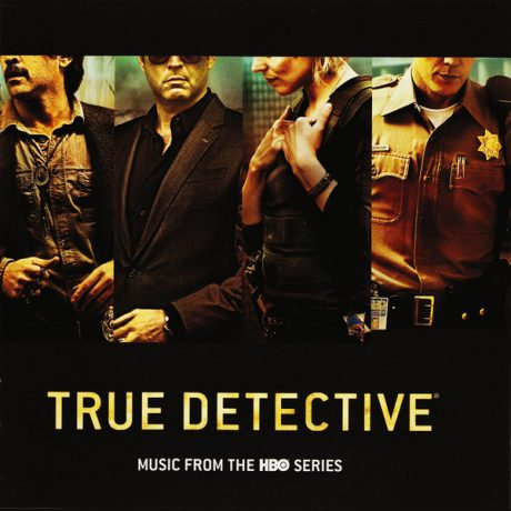True Detective – Music from the HBO Series (Soundtrack CD)