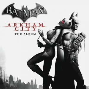 Batman Arkham City: The Music (Soundtrack CD) [album cover artwork]