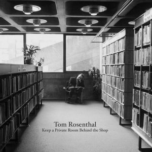 Keep a Private Room Behind the Shop (Tom Rosenthal) [album cover]