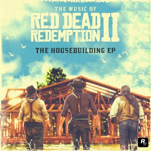The Music of Red Dead Redemption 2: The Housebuilding EP [Vinyl] (album cover artwork)