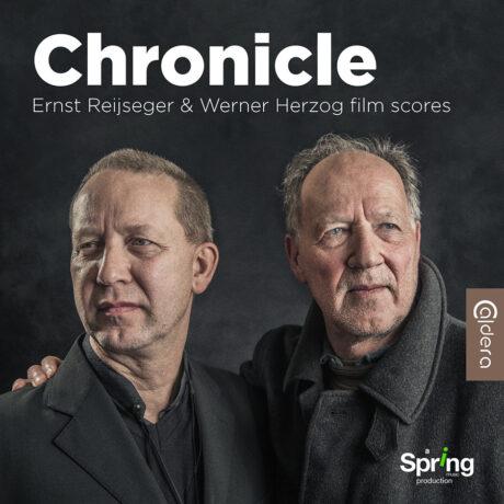 Chronicle – Ernst Reijseger and Werner Herzog Film Scores (CD)