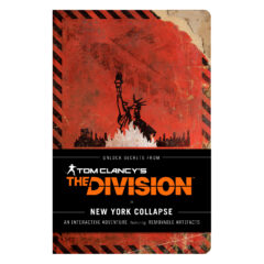 Tom Clancy's The Division: New York Collapse - A Survival Guide to Urban Catastrophe [Paperback Book] (front cover)