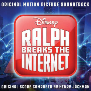 Ralph Breaks The Internet - Original Motion Picture Soundtrack (CD) [album cover artwork]