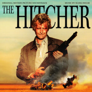 The Hitcher: Original Motion Picture Soundtrack Score (Mark Isham) [album cover artwork]